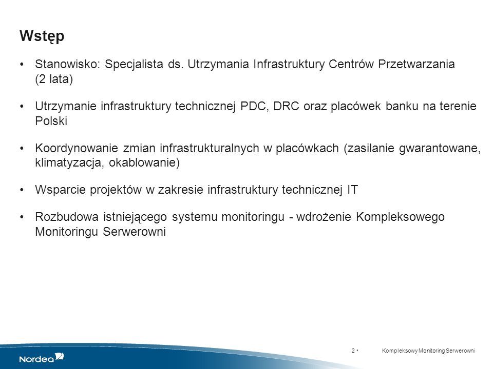 Wstęp Stanowisko: Specjalista ds. Utrzymania Infrastruktury Centrów Przetwarzania (2 lata)