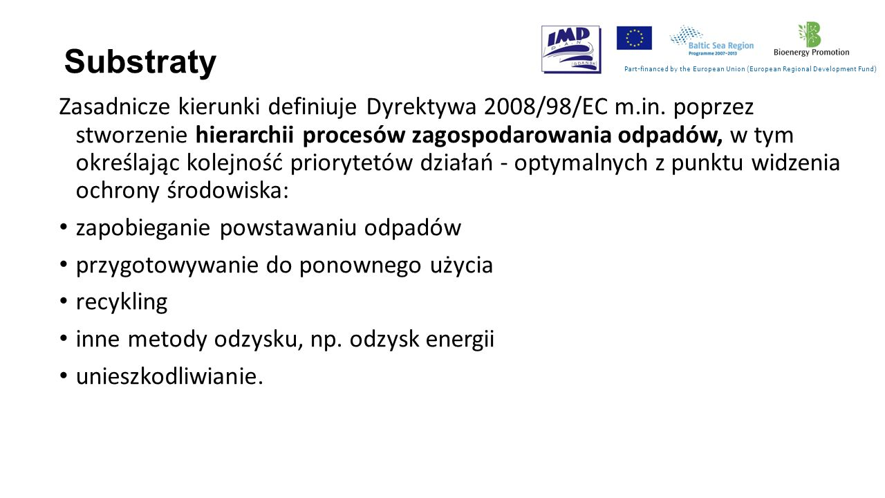 Substraty Part-financed by the European Union (European Regional Development Fund)