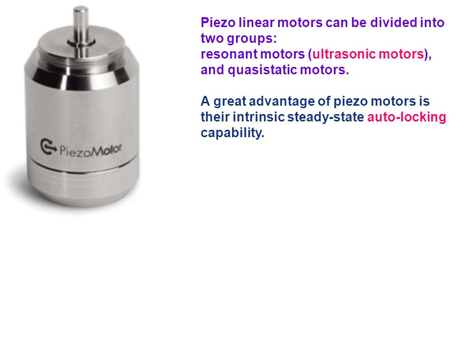 Piezo linear motors can be divided into