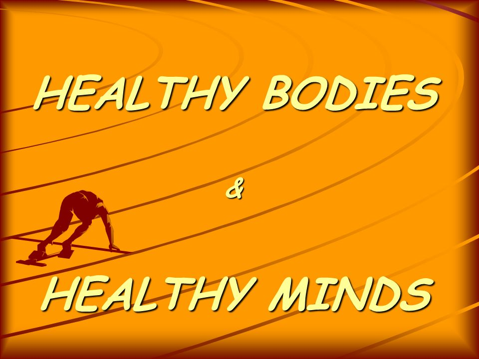 HEALTHY BODIES & HEALTHY MINDS