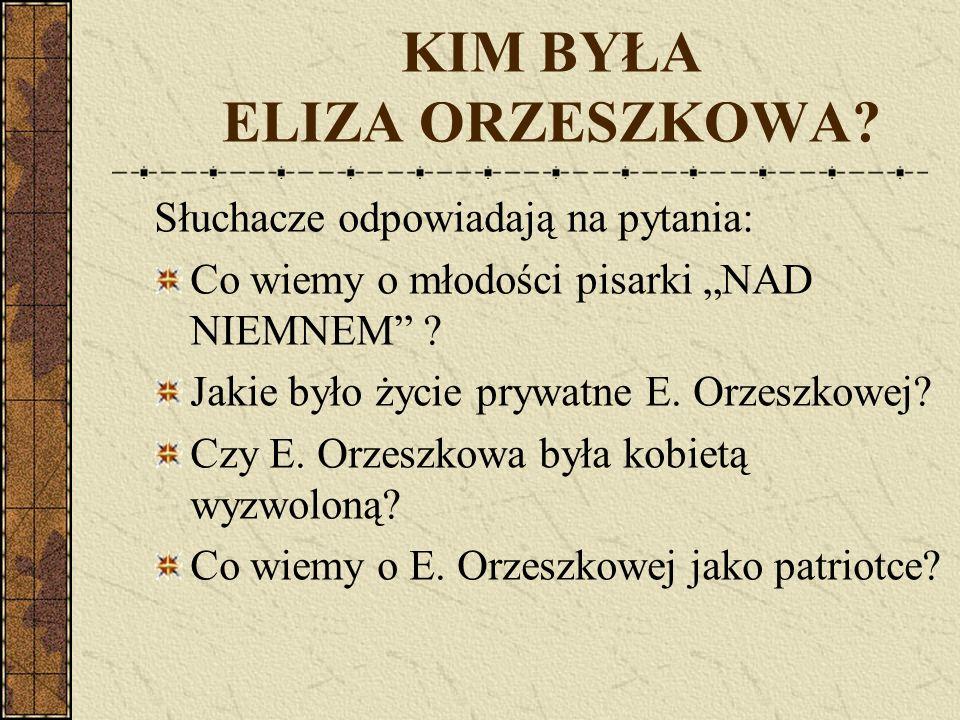 KIM BYŁA ELIZA ORZESZKOWA