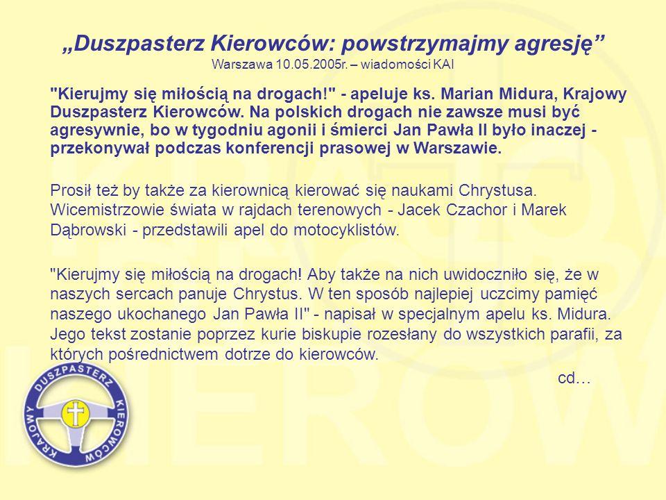 """""""Duszpasterz Kierowców: powstrzymajmy agresję Warszawa 10. 05. 2005r"""