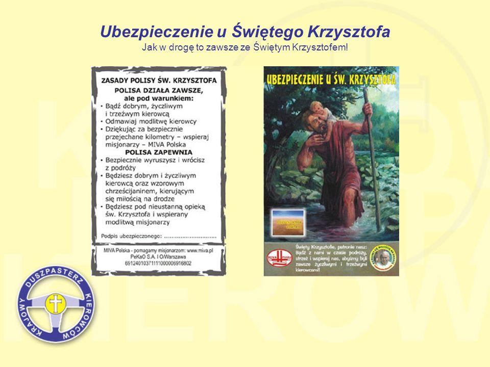 Ubezpieczenie u Świętego Krzysztofa Jak w drogę to zawsze ze Świętym Krzysztofem!