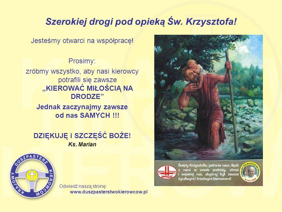Szerokiej drogi pod opieką Św. Krzysztofa!