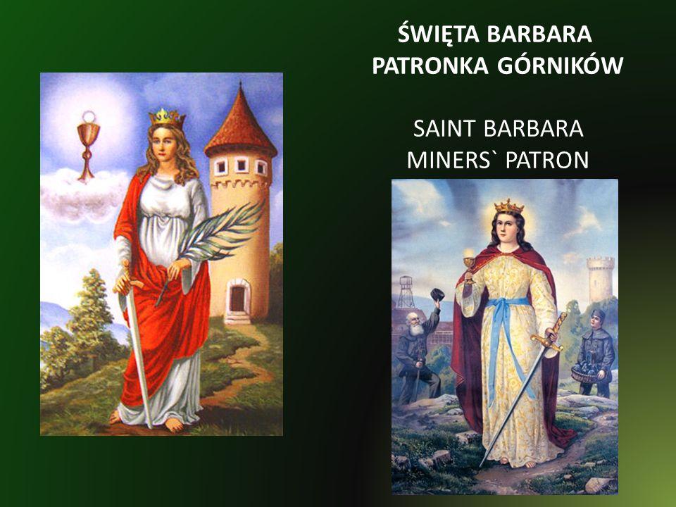 ŚWIĘTA BARBARA PATRONKA GÓRNIKÓW SAINT BARBARA MINERS` PATRON