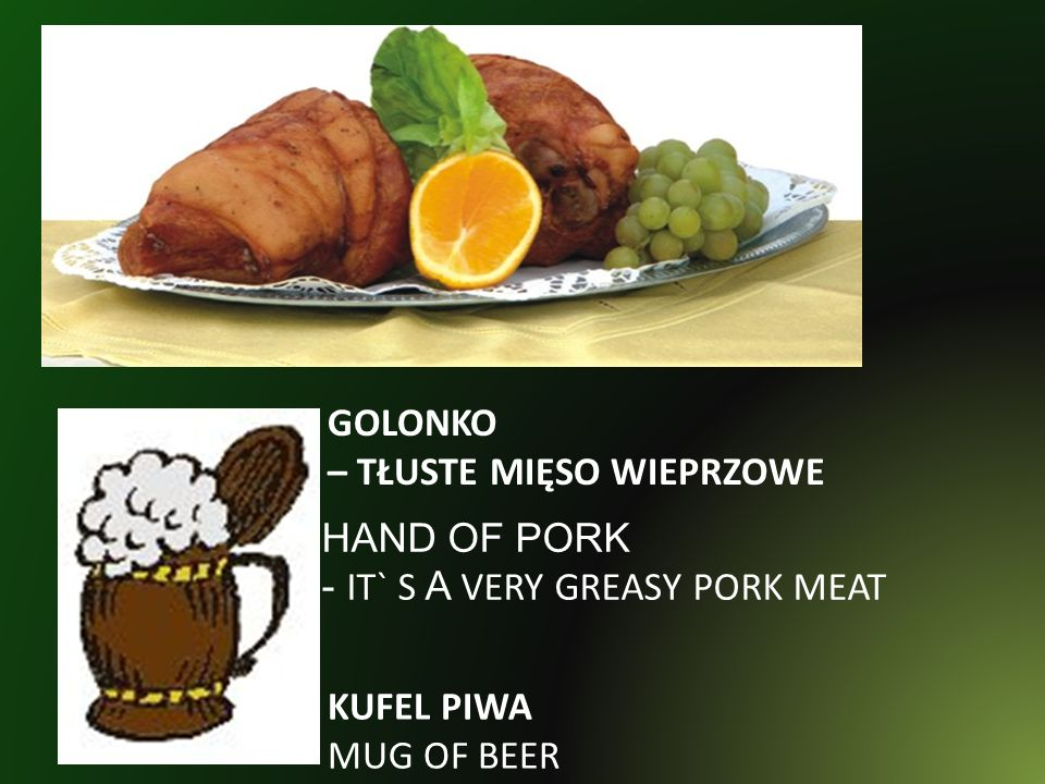GOLONKO – TŁUSTE MIĘSO WIEPRZOWE. HAND OF PORK. - IT` S A VERY GREASY PORK MEAT.