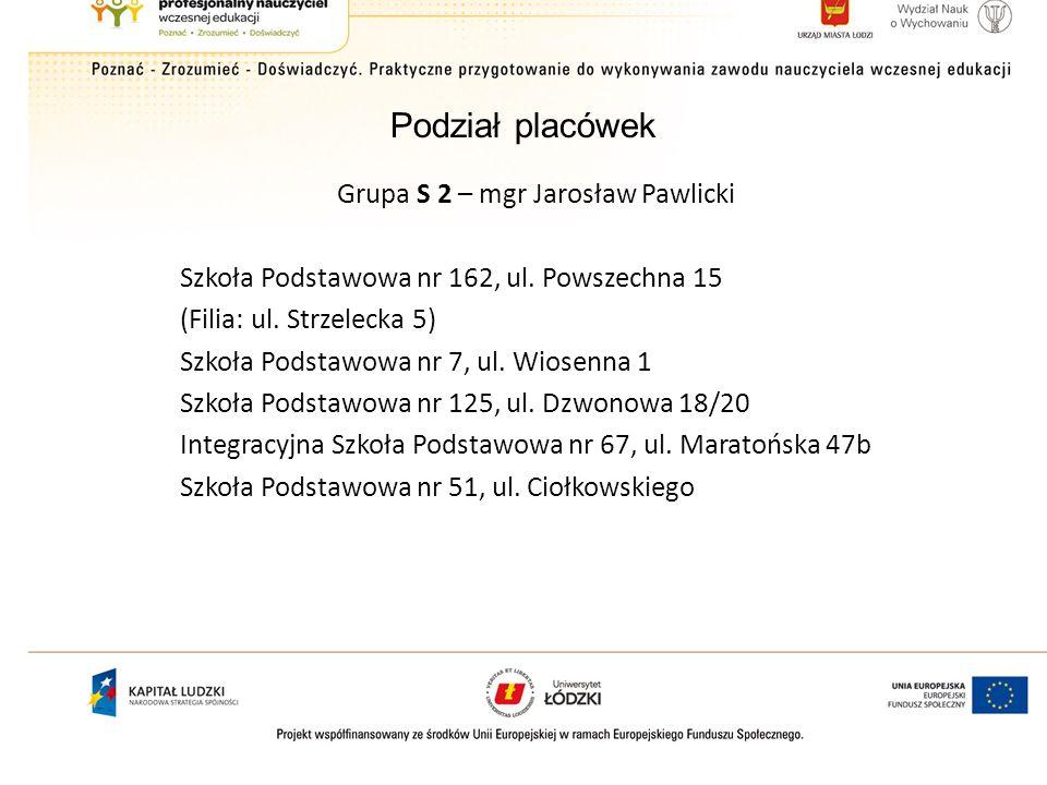 Grupa S 2 – mgr Jarosław Pawlicki