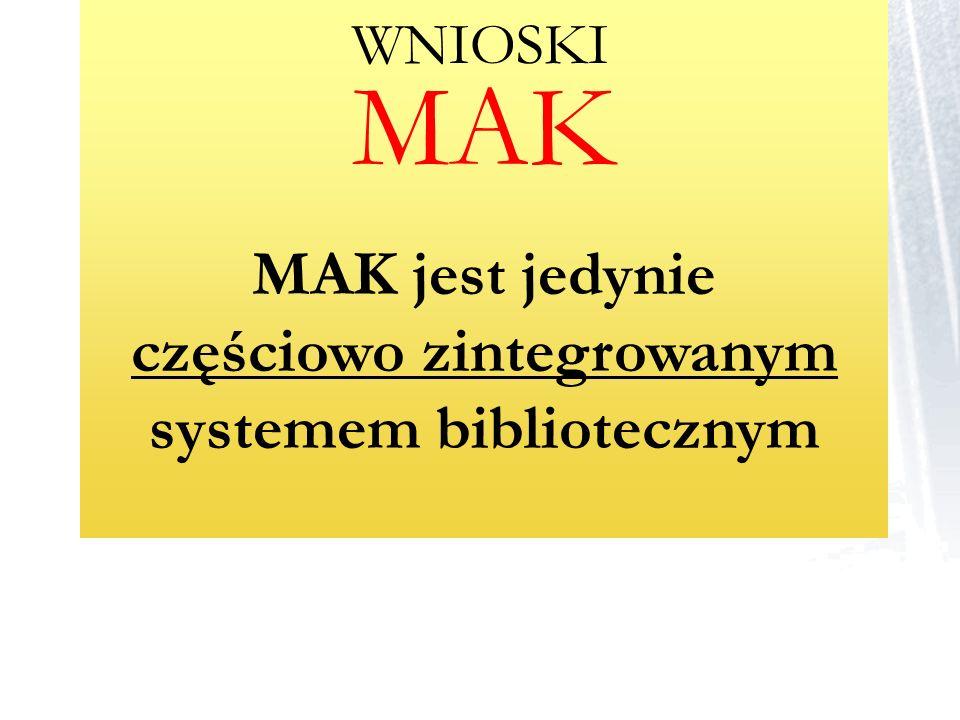 MAK jest jedynie częściowo zintegrowanym systemem bibliotecznym