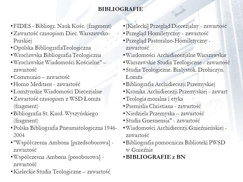 BIBLIOGRAFIE FIDES - Bibliogr. Nauk Kośc. (fragment) Zawartość czasopism Diec. Warszawsko-Praskiej.