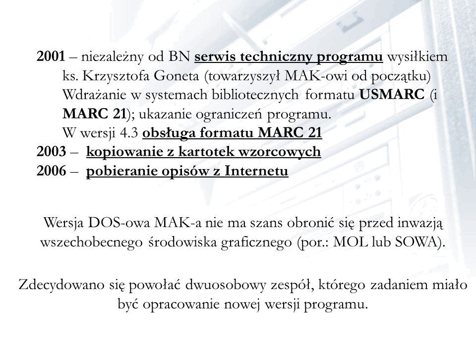 2001 – niezależny od BN serwis techniczny programu wysiłkiem ks