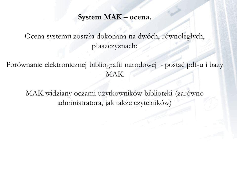 Ocena systemu została dokonana na dwóch, równoległych, płaszczyznach: