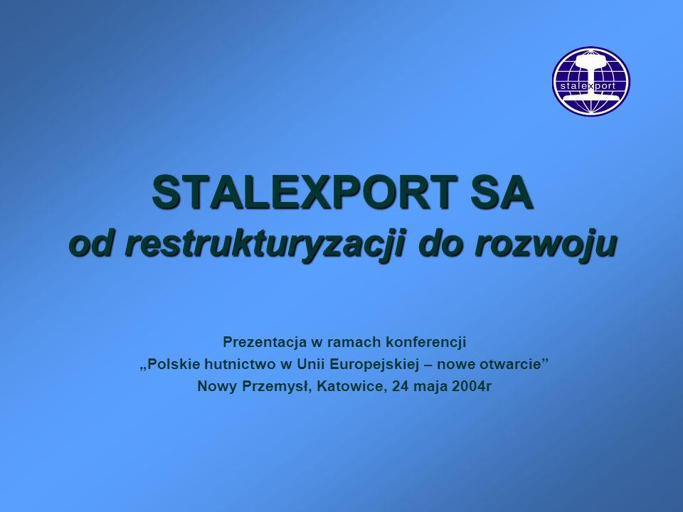 STALEXPORT SA od restrukturyzacji do rozwoju