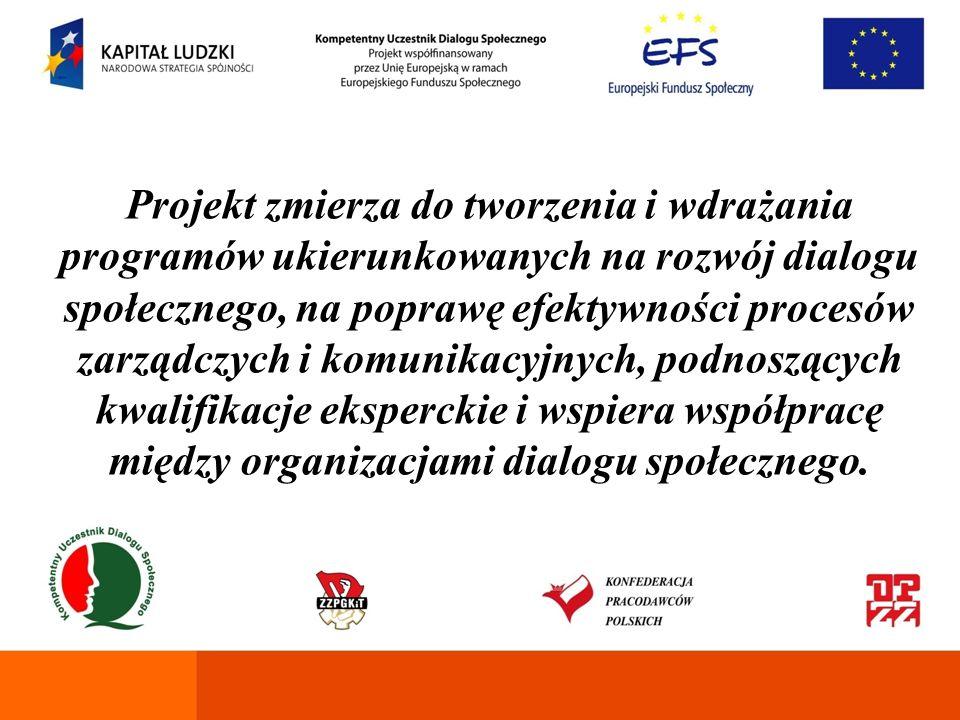 Projekt zmierza do tworzenia i wdrażania programów ukierunkowanych na rozwój dialogu społecznego, na poprawę efektywności procesów zarządczych i komunikacyjnych, podnoszących kwalifikacje eksperckie i wspiera współpracę między organizacjami dialogu społecznego.