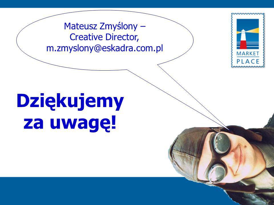 Mateusz Zmyślony – Creative Director, m.zmyslony@eskadra.com.pl