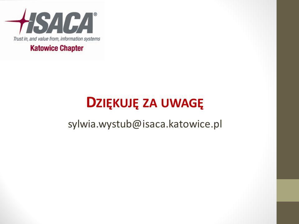 Dziękuję za uwagę sylwia.wystub@isaca.katowice.pl