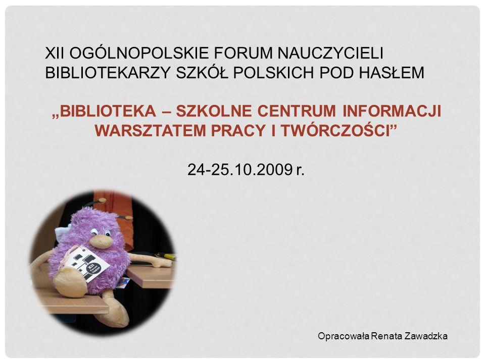 XII OGÓLNOPOLSKIE FORUM NAUCZYCIELI BIBLIOTEKARZY SZKÓŁ POLSKICH POD HASŁEM
