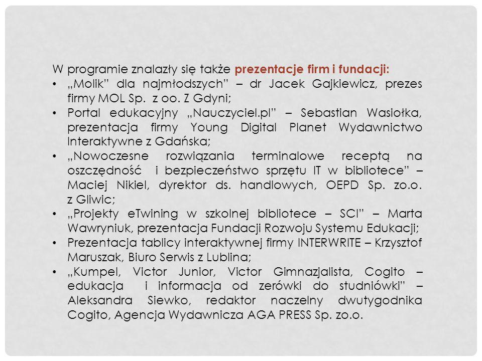 W programie znalazły się także prezentacje firm i fundacji: