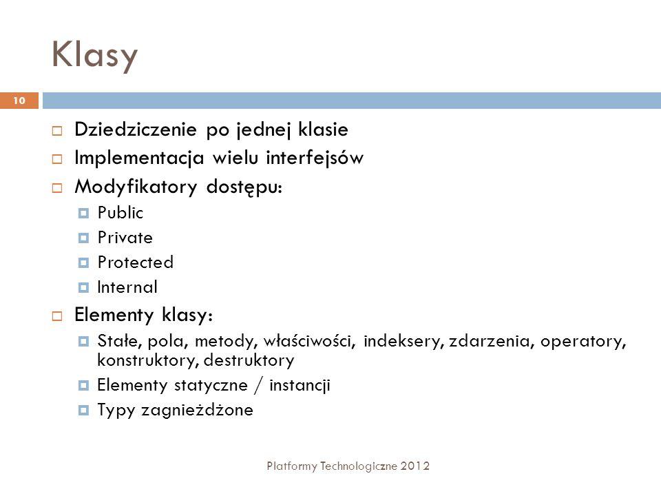 Klasy Dziedziczenie po jednej klasie Implementacja wielu interfejsów