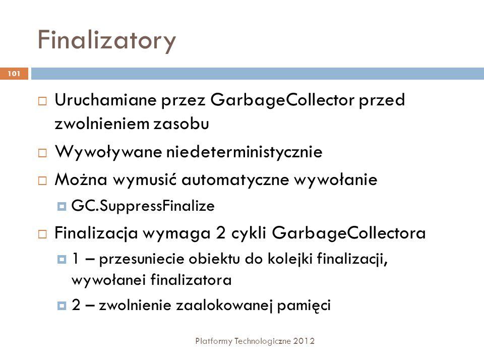 Finalizatory Uruchamiane przez GarbageCollector przed zwolnieniem zasobu. Wywoływane niedeterministycznie.