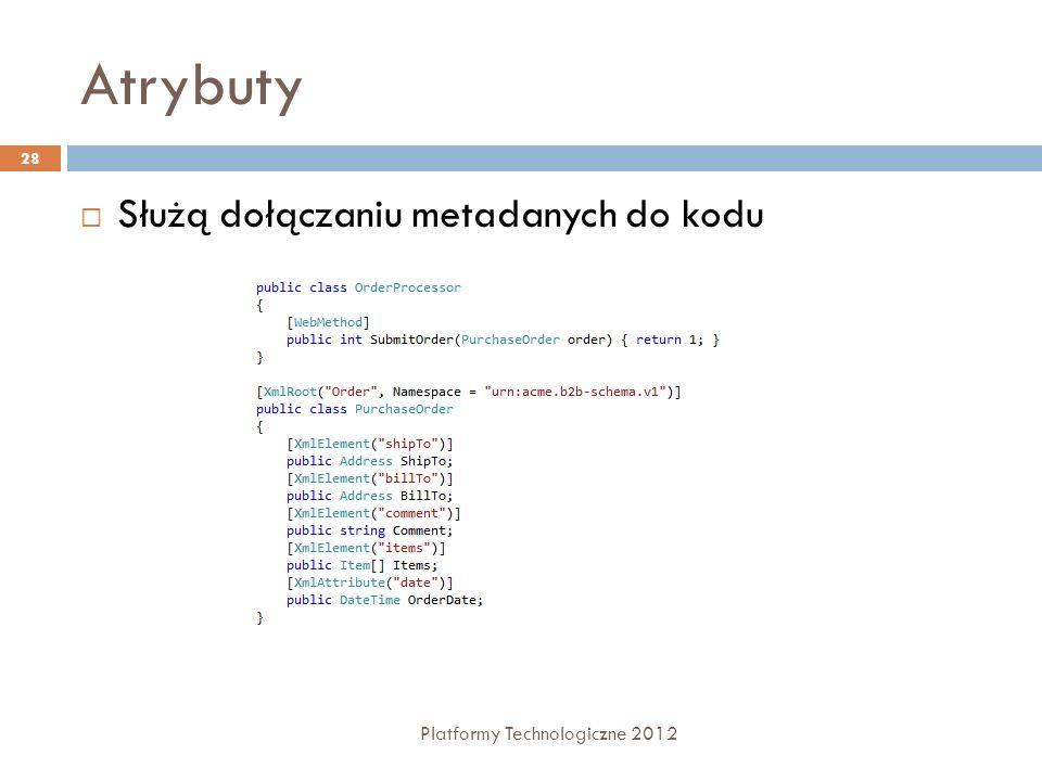 Atrybuty Służą dołączaniu metadanych do kodu