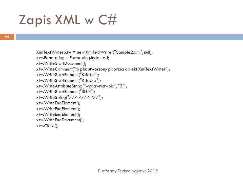 Zapis XML w C# XmlTextWriter xtw = new XmlTextWriter( Sample2.xml , null); xtw.Formatting = Formatting.Indented;