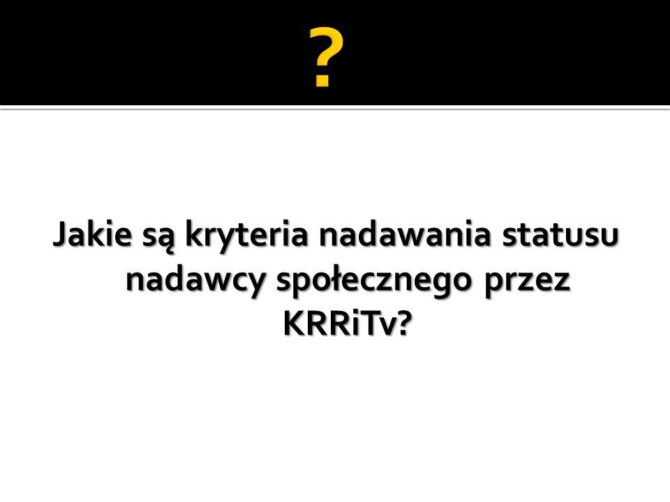 Jakie są kryteria nadawania statusu nadawcy społecznego przez KRRiTv