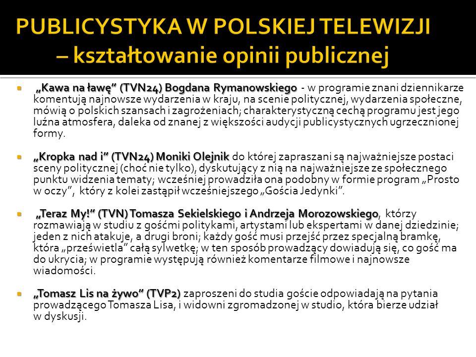 PUBLICYSTYKA W POLSKIEJ TELEWIZJI – kształtowanie opinii publicznej