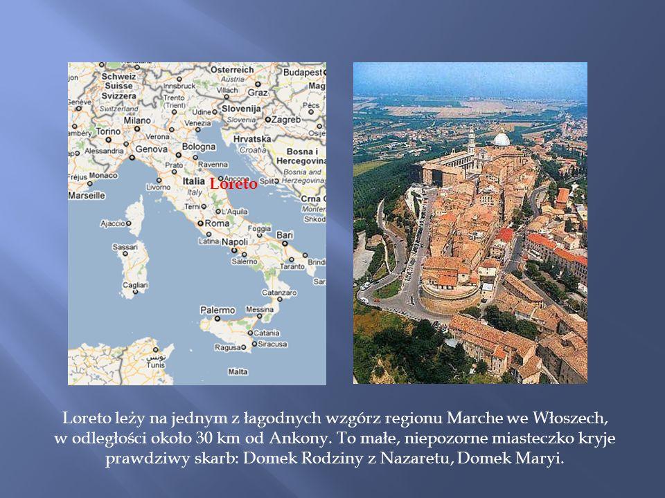 Loreto leży na jednym z łagodnych wzgórz regionu Marche we Włoszech,