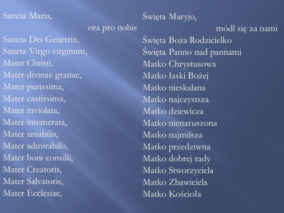 Sancta Maria, ora pro nobis.
