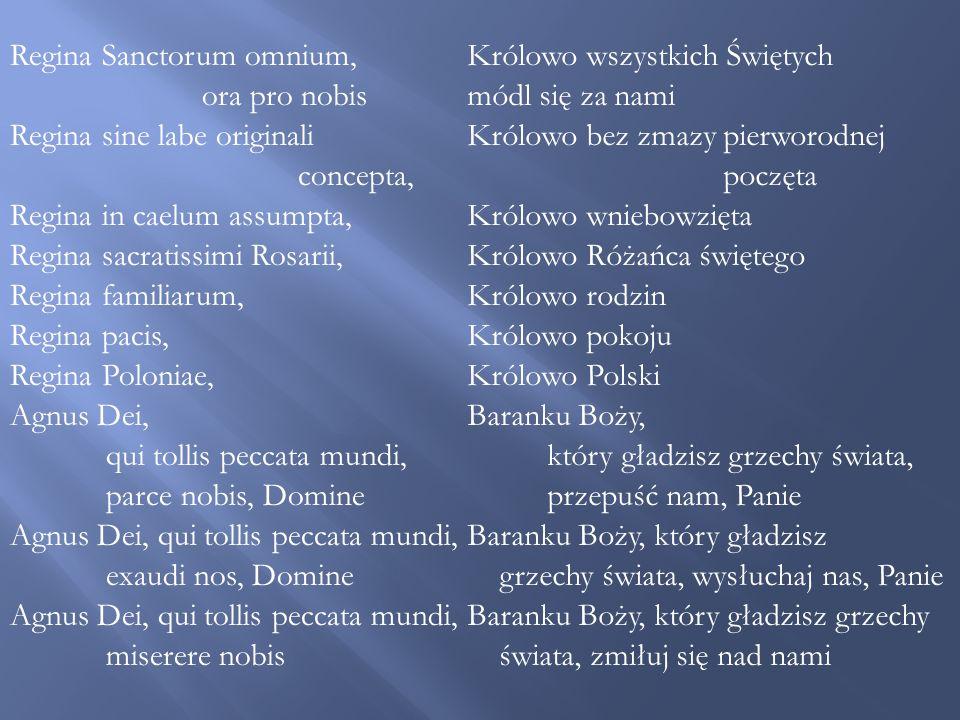 Regina Sanctorum omnium, ora pro nobis