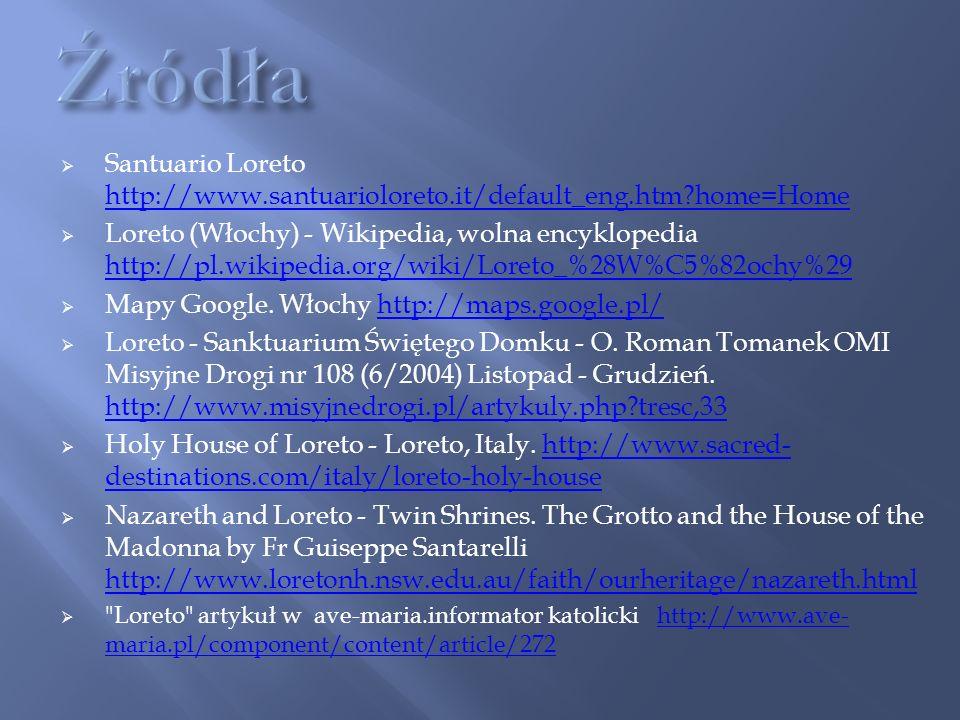 Źródła Santuario Loreto http://www.santuarioloreto.it/default_eng.htm home=Home.