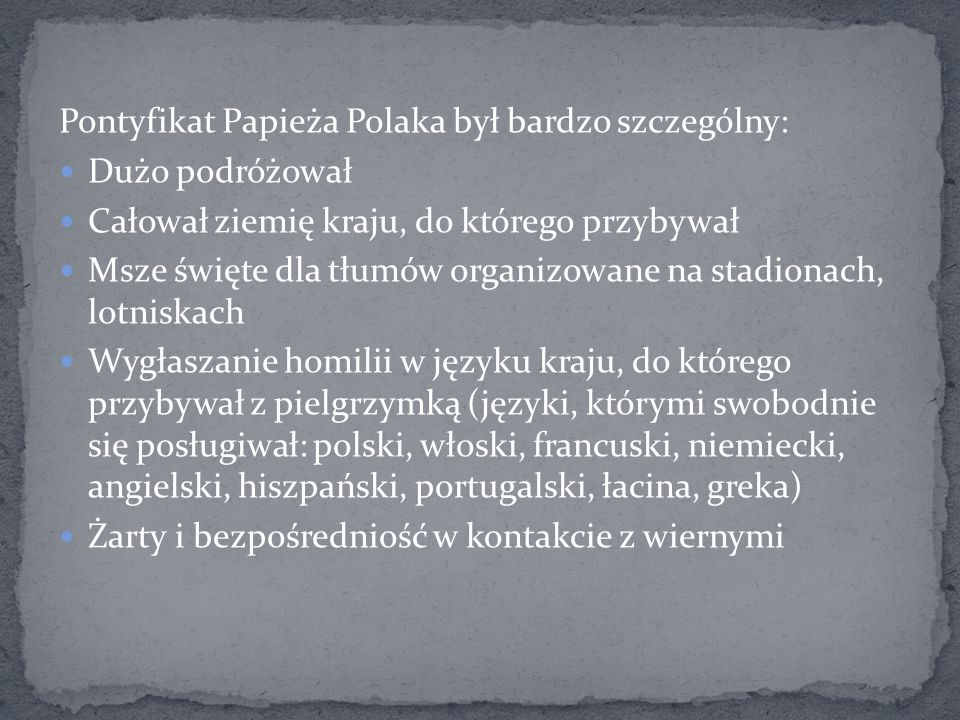 Pontyfikat Papieża Polaka był bardzo szczególny: