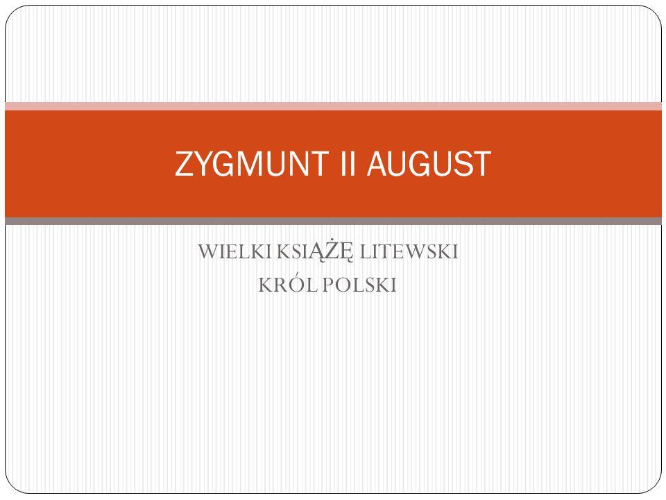 WIELKI KSIĄŻĘ LITEWSKI KRÓL POLSKI