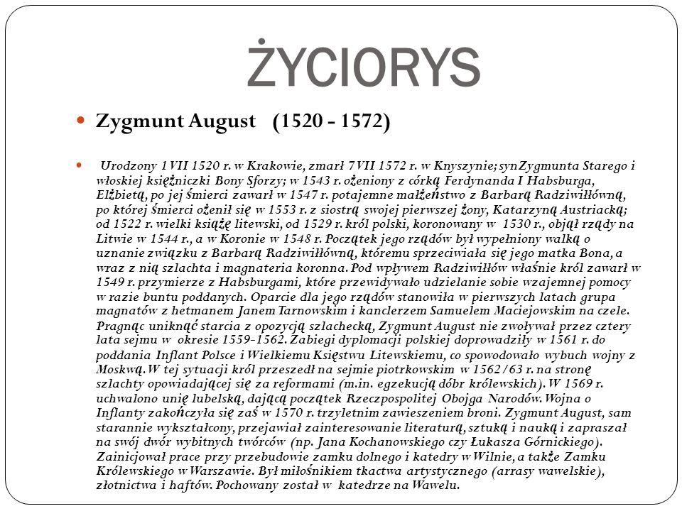 ŻYCIORYS Zygmunt August (1520 - 1572)