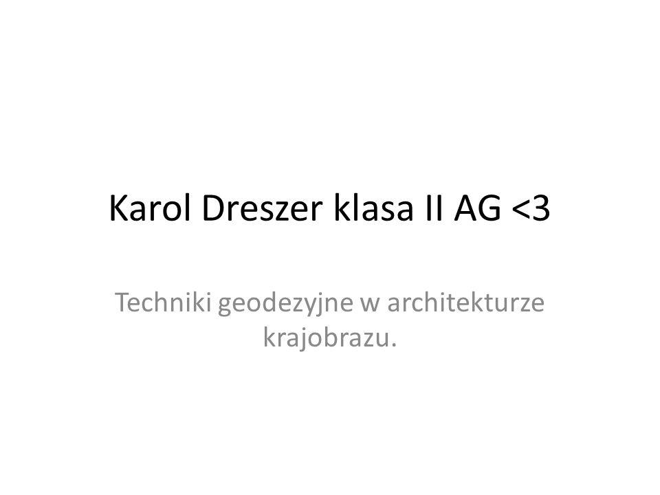 Karol Dreszer klasa II AG <3