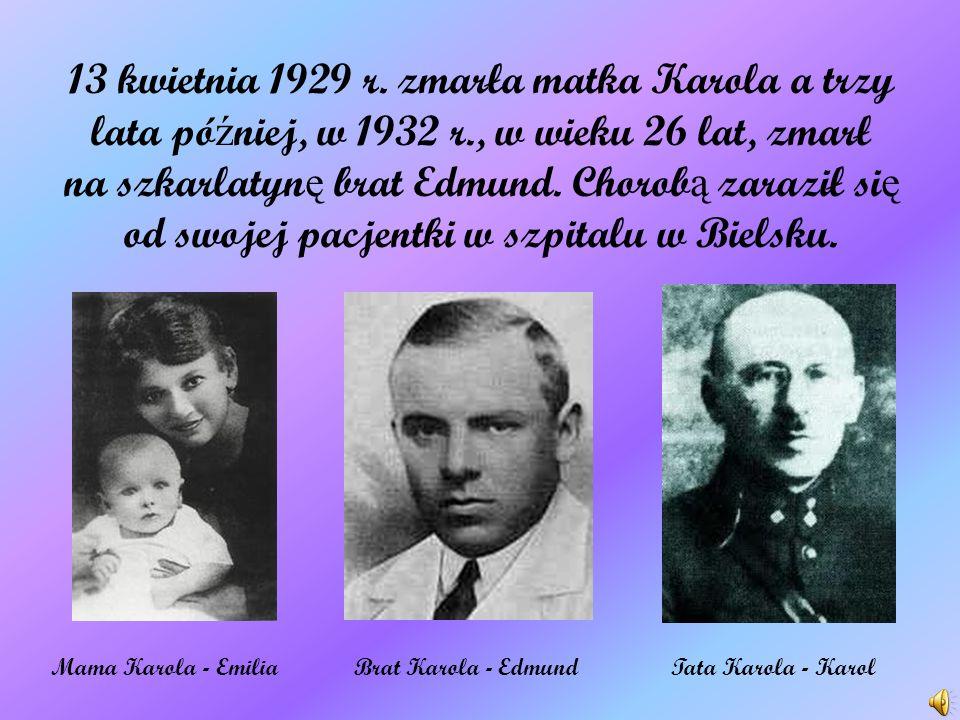 13 kwietnia 1929 r. zmarła matka Karola a trzy lata później, w 1932 r