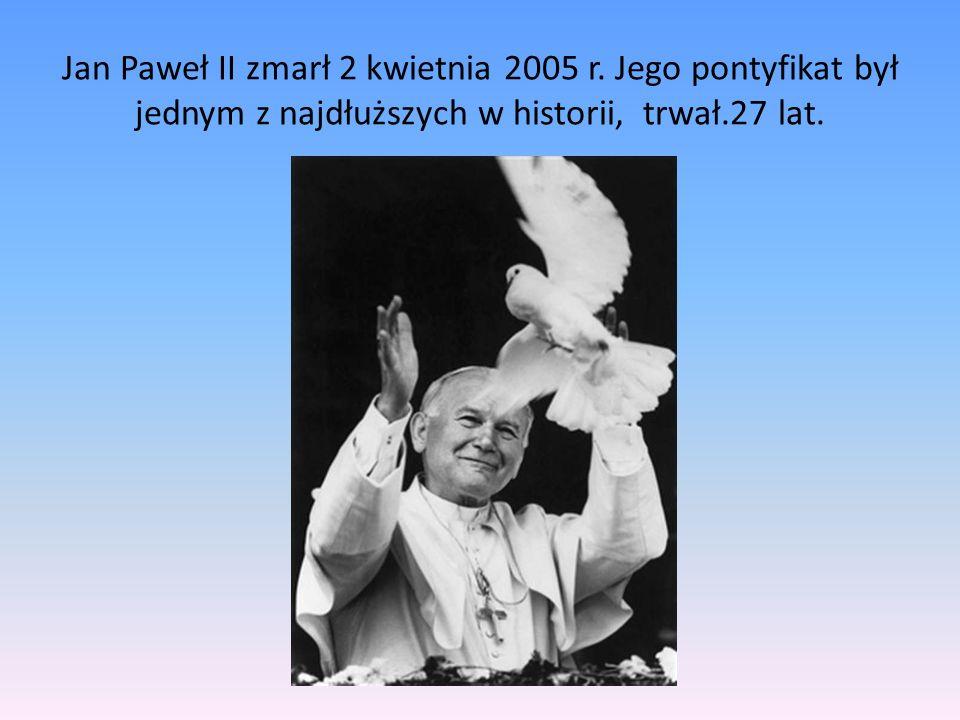Jan Paweł II zmarł 2 kwietnia 2005 r