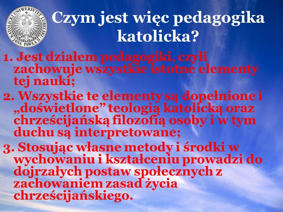 Czym jest więc pedagogika katolicka