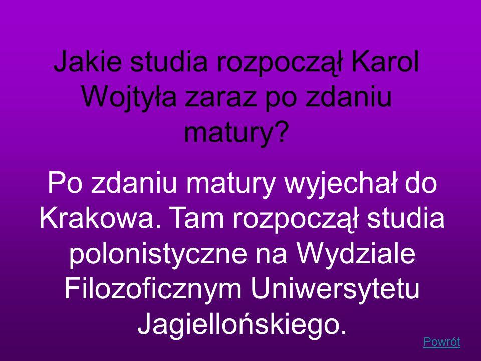 Jakie studia rozpoczął Karol Wojtyła zaraz po zdaniu matury