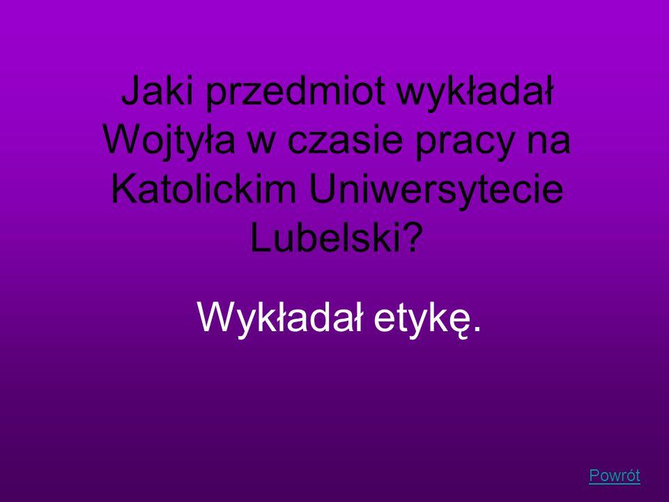 Jaki przedmiot wykładał Wojtyła w czasie pracy na Katolickim Uniwersytecie Lubelski