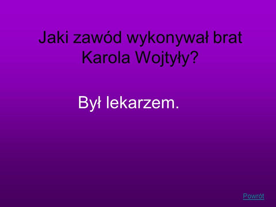 Jaki zawód wykonywał brat Karola Wojtyły