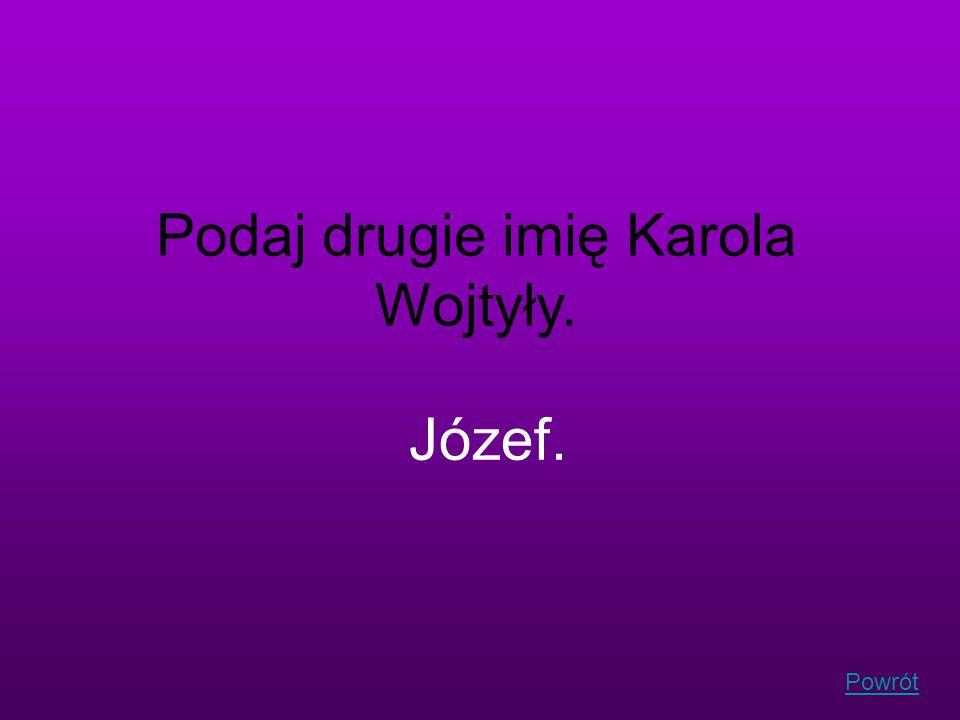 Podaj drugie imię Karola Wojtyły.