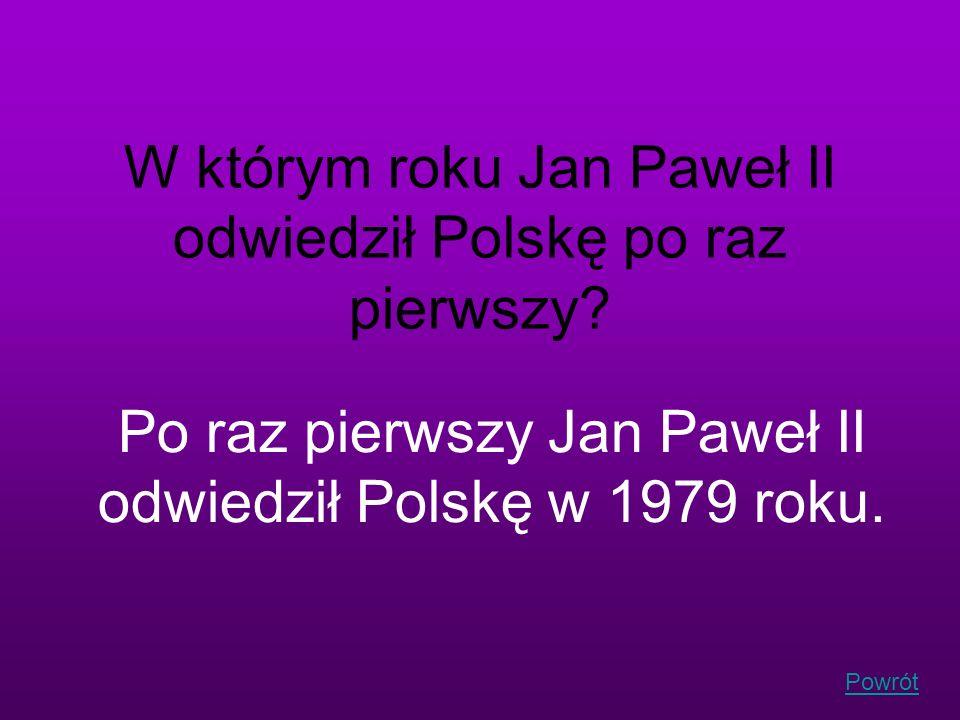 W którym roku Jan Paweł II odwiedził Polskę po raz pierwszy