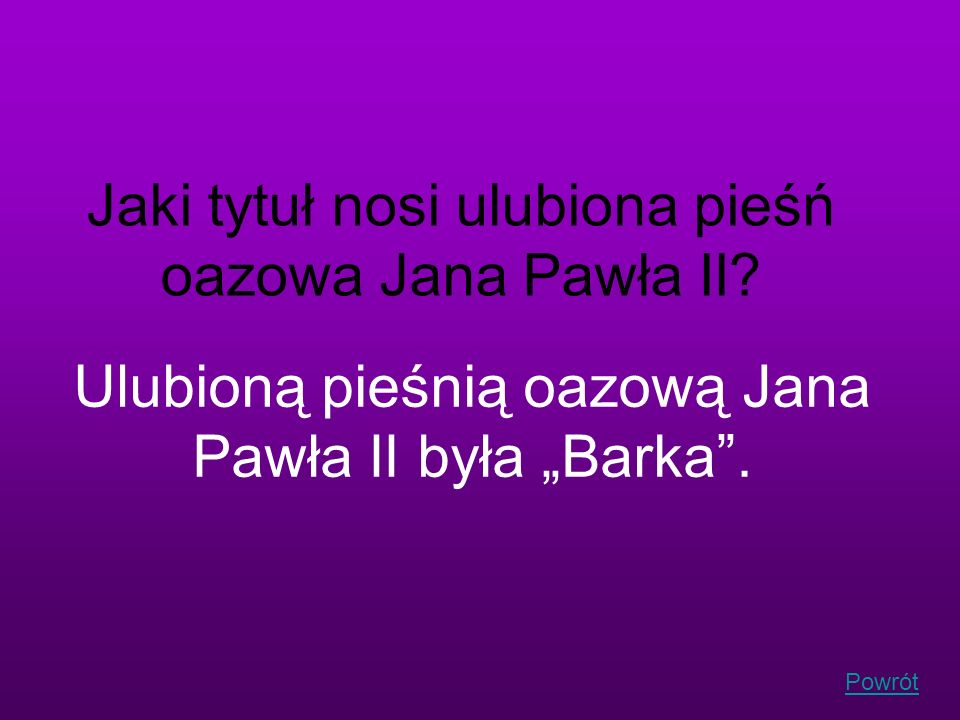 Jaki tytuł nosi ulubiona pieśń oazowa Jana Pawła II