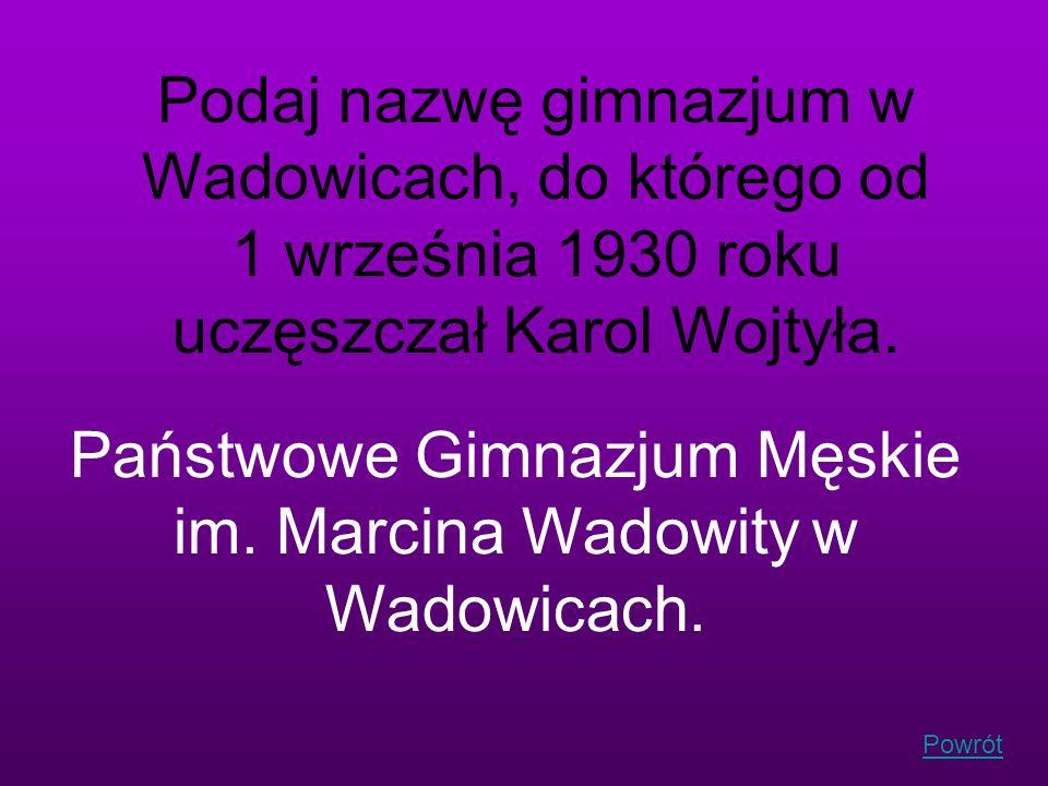 Podaj nazwę gimnazjum w Wadowicach, do którego od 1 września 1930 roku