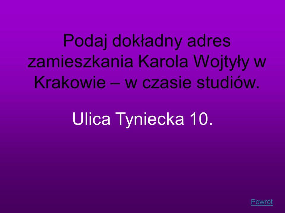 Podaj dokładny adres zamieszkania Karola Wojtyły w Krakowie – w czasie studiów.