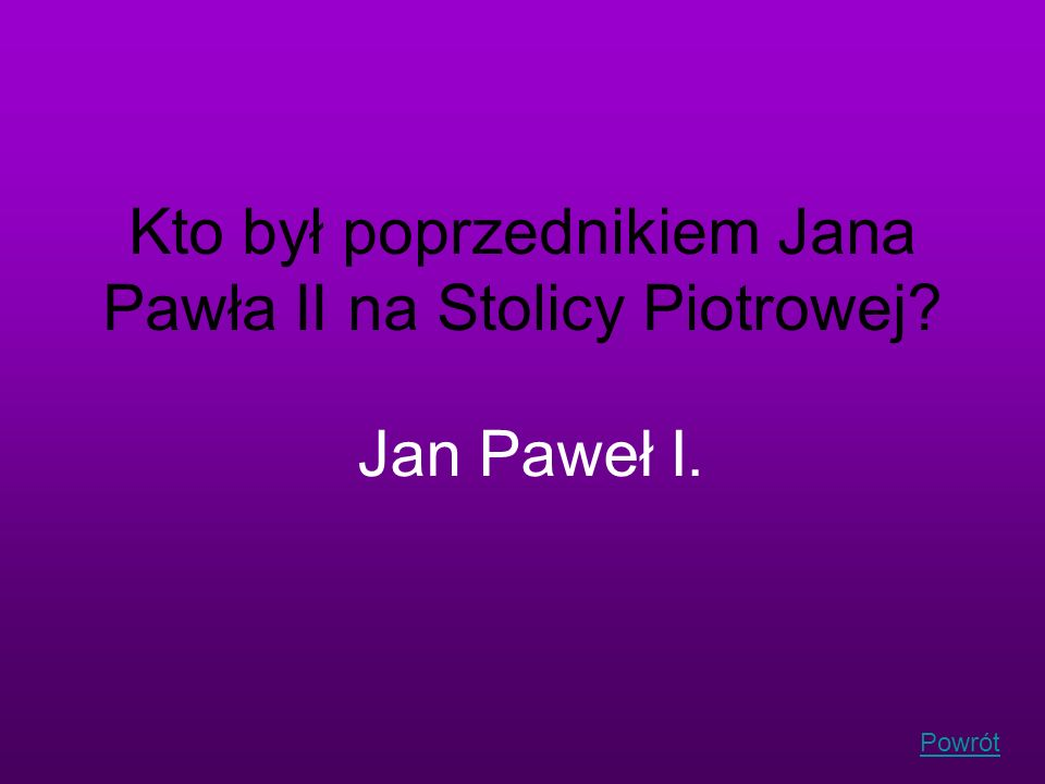 Kto był poprzednikiem Jana Pawła II na Stolicy Piotrowej