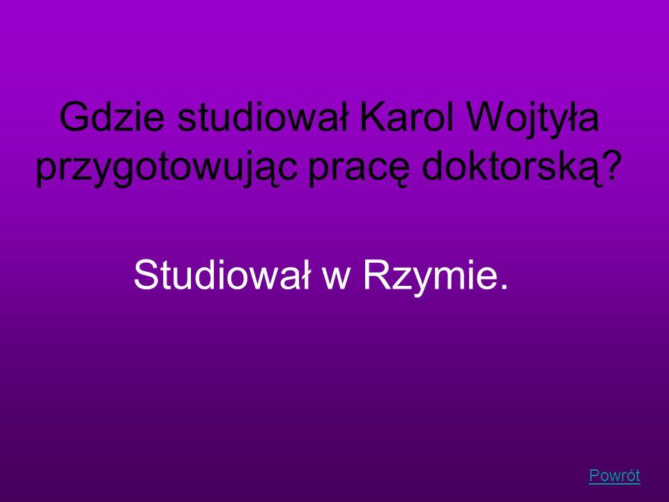 Gdzie studiował Karol Wojtyła przygotowując pracę doktorską