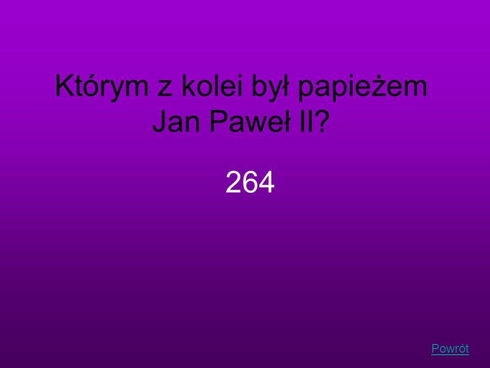 Którym z kolei był papieżem Jan Paweł II