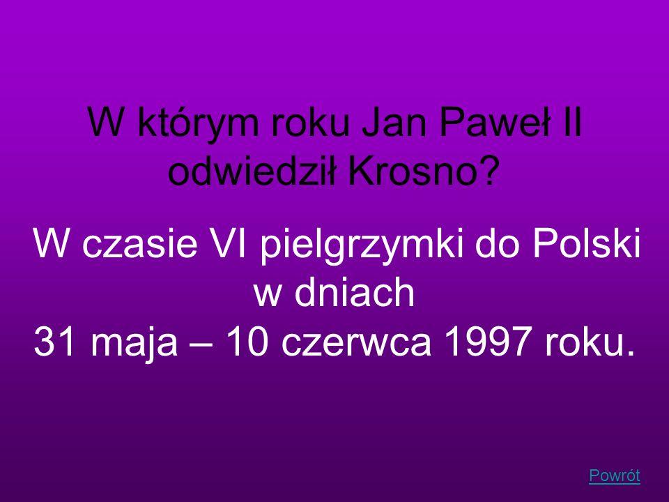 W którym roku Jan Paweł II odwiedził Krosno